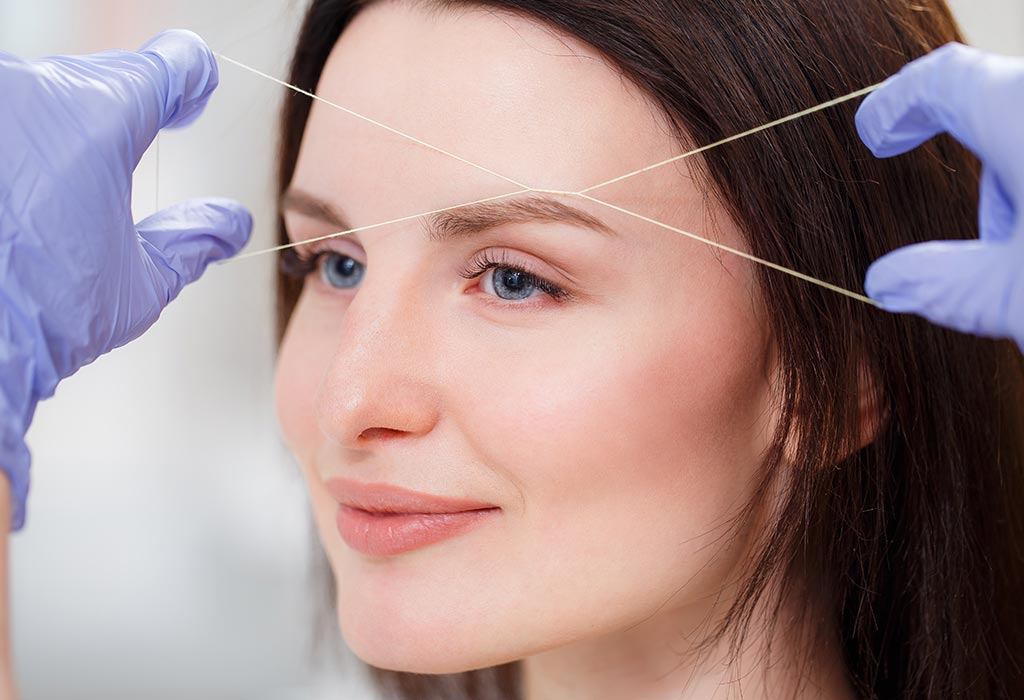 Threading Eyebrows during Pregnancy: Benefits & Side Effects