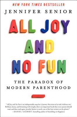 All Joy and No Fun Book