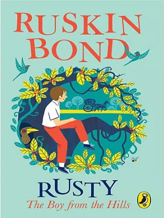 Rusty the boy from the hills Ruskin Bond
