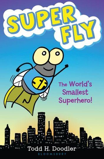 Super Fly: The World's Smallest SuperHero!